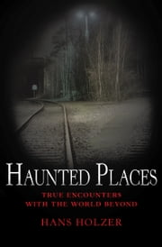 Haunted Places ebook by Hans Holzer