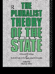 The Pluralist Theory of the State - Selected Writings of G.D.H. Cole, J.N. Figgis and H.J. Laski ebook by Paul Q. Hirst
