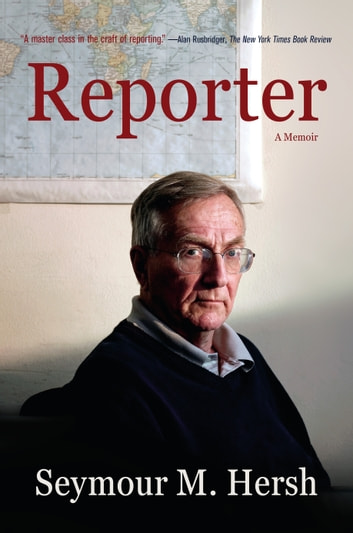 Reporter ebook by Seymour M. Hersh