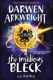 Darwen Arkwright and the Insidious Bleck ebook by A. J. Hartley,Emily Osborne