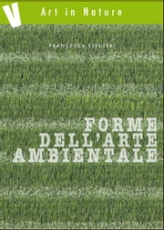 Forme dell'arte ambientale ebook by Francesca Eleuteri