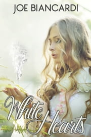 White Hearts ebook by Joe Biancardi