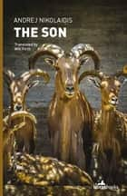 The Son ebook by Andrej Nikolaidis, Will Firth
