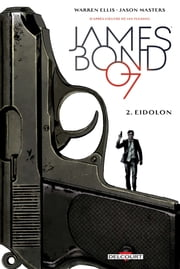 James Bond T02 - Eidolon ebook by Warren Ellis, Jason Masters