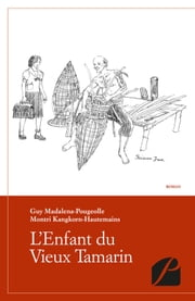 L'Enfant du Vieux Tamarin ebook by Kobo.Web.Store.Products.Fields.ContributorFieldViewModel