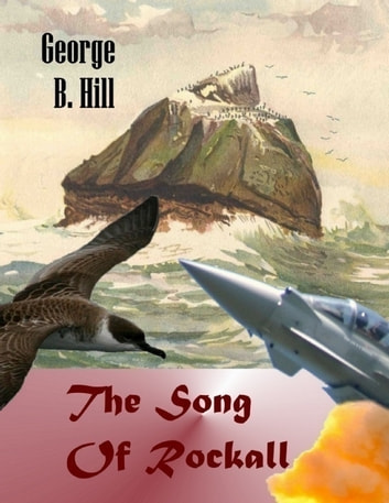 The Song of Rockall ebook by George B. Hill