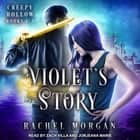 Violet's Story - Creepy Hollow Books 1-3 audiobook by Rachel Morgan