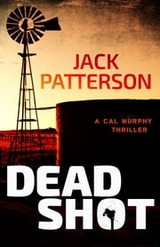Dead Shot ebook by Jack Patterson