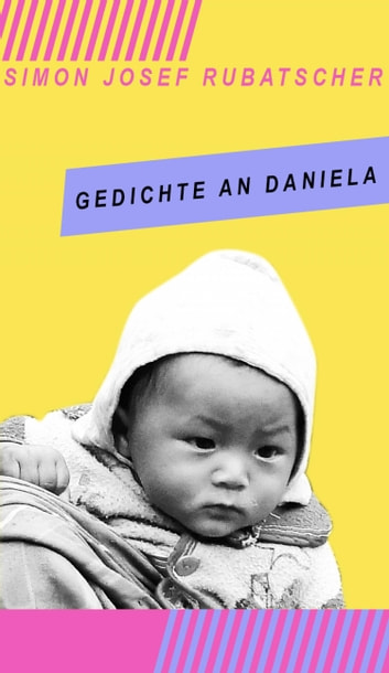 Gedichte an Daniela ebook by SImon Rubatscher