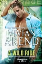 A Wild Ride ebook by Vivian Arend