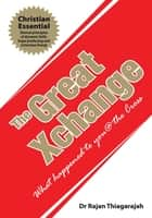 The Great Xchange ebook by Dr Rajan Thiagarajah