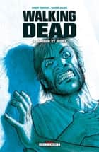 Walking Dead T04 - Amour et mort ebook by Robert Kirkman, Charlie Adlard