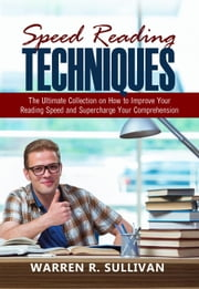 Speed Reading Techniques ebook by Warren R. Sullivan