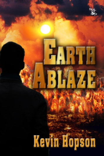 Earth Ablaze ebook by Kevin Hopson