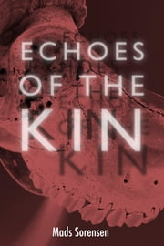 Echoes of The Kin ebook by Mads Sorensen