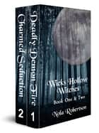 Wicks Hollow Witches Boxed Set eBook by Nola Robertson