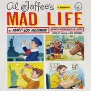 Al Jaffee's Mad Life - A Biography audiobook by Mary-Lou Weisman