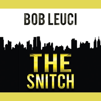 The Snitch audiobook by Robert Leuci