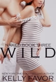 WILD (Naked, Book 3)