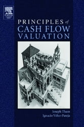 Principles of Cash Flow Valuation: An Integrated Market-Based Approach ebook by Tham, Joseph