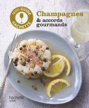 Les vins de Champagne : accords gourmands ebook by Olivier Bompas