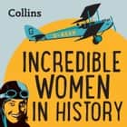 Collins – Incredible Women In History: For ages 7–11 audiobook by Various