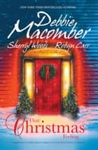 That Christmas Feeling/Silver Bells/The Perfect Holiday/Under The Christmas Tree ebook by Debbie Macomber, Sherryl Woods, Robyn Carr