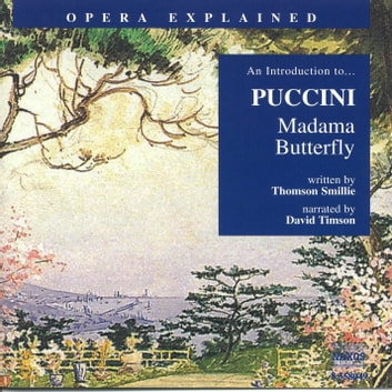 Opera Explained Madama Butterfly audiobook by Thomson Smillie