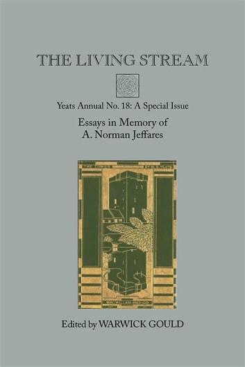 The Living Stream - Yeats Annual No. 18 ebook by Warwick Gould