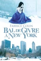 Bal de givre à New York eBook by Fabrice Colin