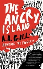 The Angry Island ebook by A.A. Gill