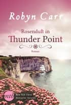 Rosenduft in Thunder Point ebook by Robyn Carr
