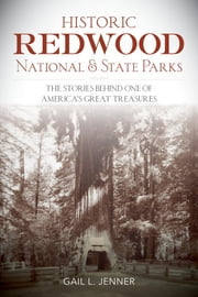 Historic Redwood National and State Parks ebook by Lyons Press