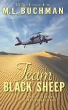 Team Black Sheep - The Night Stalkers CSAR, #7 ebook by M. L. Buchman