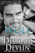 Wolf in Plain Sight - Night Fall Series, #4 ebook by Delilah Devlin