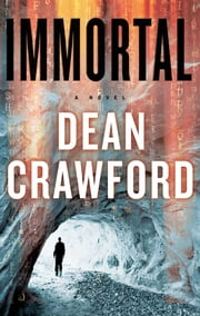 Immortal - A Novel ebook by Dean Crawford