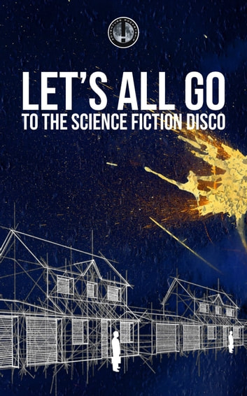 Adventure Rocketship #1 - Let's All Go To The Science Fiction Disco ebook by Jonathan Wright,Lavie Tidhar,N.K. Jemisin