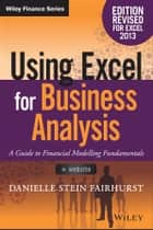 Using Excel for Business Analysis ebook by Danielle Stein Fairhurst