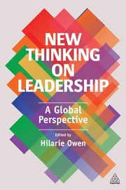 New Thinking on Leadership - A Global Perspective ebook by Hilarie Owen