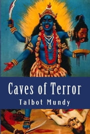 Caves of Terror ebook by Talbot Mundy