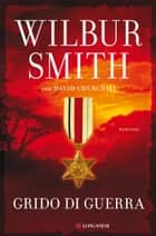 Grido di guerra - Il ciclo dei Courteney d'Africa eBook by Wilbur Smith, David Churchill