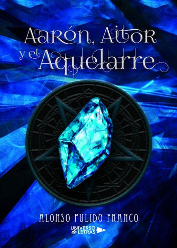 Aaró, Aitor y el Aquelarre ebook by Alonso Pulido Franco
