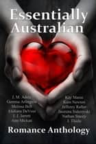 Essentially Australian Romance Anthology ebook by J.M. Adele, Gemma Arlington, Melissa Bell,...
