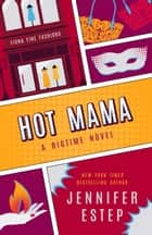 Hot Mama ebook by Jennifer Estep