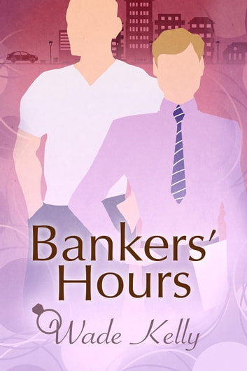 Bankers' Hours ebook by Wade Kelly