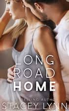 Long Road Home ebook by Stacey Lynn