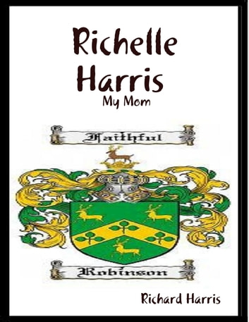 Richelle Harris : My Mom ebook by Richard Harris