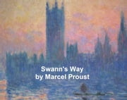 Swann's Way: Volume 1 of Remembrance of Things Past ebook by Marcel Proust