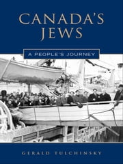 Canada's Jews - A People's Journey ebook by Gerald Tulchinsky
