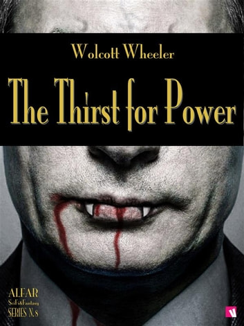 The Thirst for Power ebook by Wolcott Wheeler